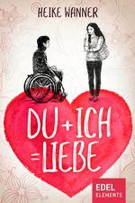 Du + Ich = Liebe von Heike Wanner